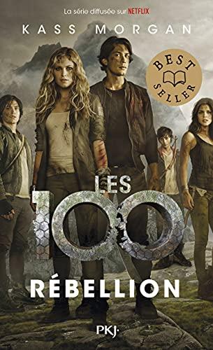 Les 100 - tome 04 : Rébellion (04)
