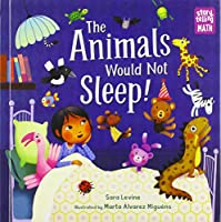 Animals Would Not Sleep!