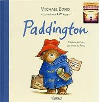 Paddington. L'histoire de l'ours qui venait du Perou