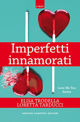 Imperfetti innamorati (Love Me Too Series Vol. 2)