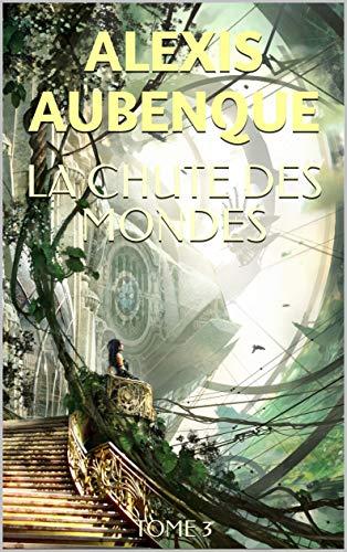 LA CHUTE DES MONDES III