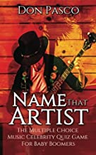 Name That Artist: The Multiple Choice Music Celebrity Quiz Game For Baby Boomers [Idioma Inglés]