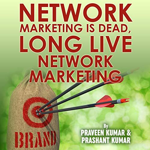 Network Marketing Is Dead, Long Live Network Marketing: Network Marketing Superstar audiobook cover art