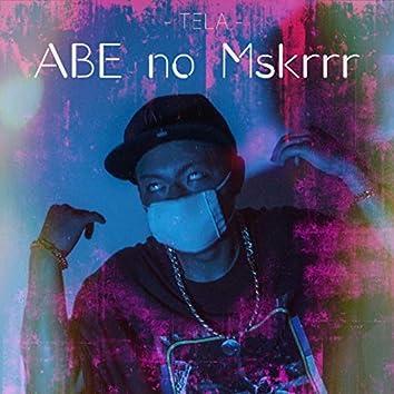 ABE no Mskrrr