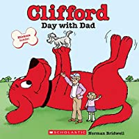 Clifford's Day with Dad (Clifford: Be Big!)