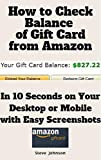 How To Check Balance of Gift Card From Amazon: In 25 Seconds on Your Desktop or Mobile with easy Screenshots