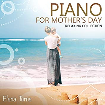 Piano for Mother's Day – Relaxing Collection