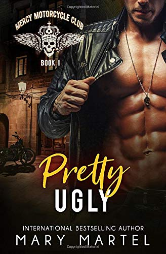 Pretty Ugly (Mercy Motorcycle Club) (Volume 1)