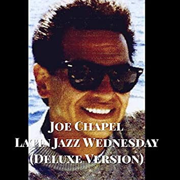 Latin Jazz Wednesday (Deluxe Version)