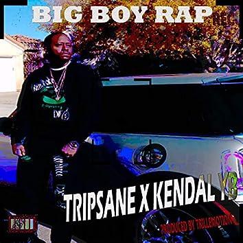 Big Boy Rap (feat. Kendal YB)