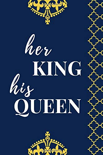 Her King His Queen: 6x9 Blank Journal / Blue Gold Crown Cover Design / Gift for New Couple / Newlyweds / Bride and Groom / Husband and Wife to Document Their Love Story / Cute Card Alternative