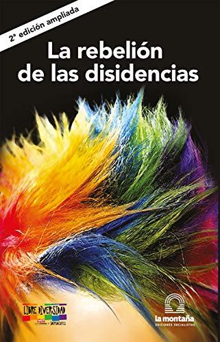 La rebelión de las disidencias (Spanish Edition)