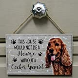 Placa de Cocker Spaniel para pared con texto en inglés «This House I'd Not Be A Home Without Assorted Dog Reds Dog Lover Gift»