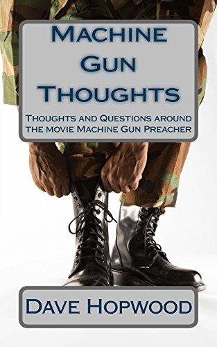 Machine Gun Thoughts: Thoughts and Questions around the movie Machine Gun Preacher