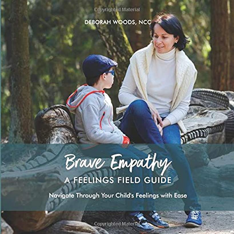 Brave Empathy: A Feelings Field Guide (Playtime Presence Series)