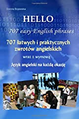Hello 707 easy English phrases (Polish version) (Hello 707 łatwych i praktycznych zwrotów angielskich wraz z wymową) (Polish edition) Paperback