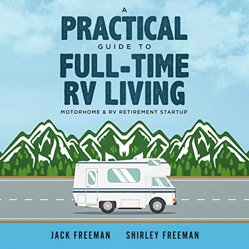 A Practical Guide to Full-Time RV Living cover art