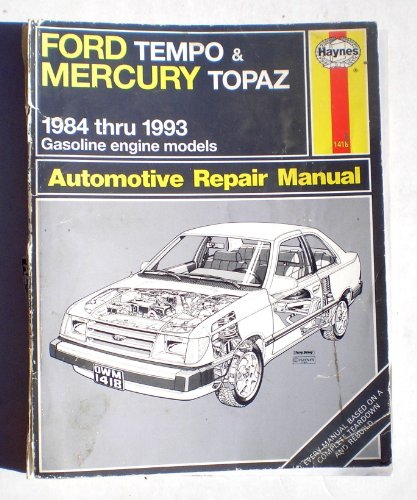Ford Tempo and Mercury Topaz 1984 Thru 1993 Gasoline Engine Models Automotive Reapair Manual (Haynes,…
