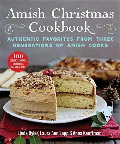 Amish Christmas Cookbook: Authentic Favorites from Three Generations of Amish Cooks