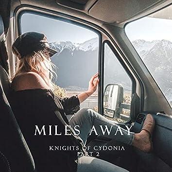 Miles Away (Knights of Cydonia, Pt. 2)