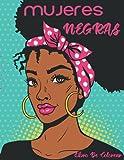 Mujeres Negras Libro De Colorear: Libro para colorear para adultos con magníficos retratos de mujeres africanas y afroamericanas