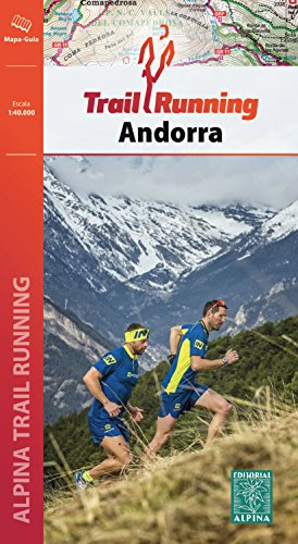 Andorra Trail Running + guía. 13 itineraris. Escala 1:40.000. Editorial Alpina.