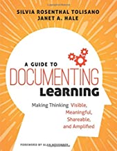 A Guide to Documenting Learning: Making Thinking Visible, Meaningful, Shareable, and Amplified (Corwin Teaching Essentials)