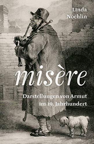 Misère: Darstellungen von Armut im 19. Jahrhundert (KapitaleBibliothek)