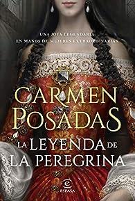 La leyenda de la Peregrina par Carmen Posadas