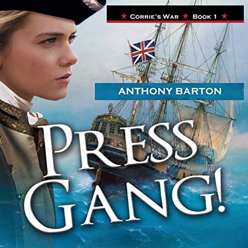 Press Gang! Battle, Sweat and Glory in Nelson's Navy!      Corrie's War, Book 1              By:                                                                                                                                 Anthony Barton                               Narrated by:                                                                                                                                 Heidi Gregory                      Length: 1 hr and 36 mins     Not rated yet     Overall 0.0