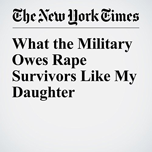What the Military Owes Rape Survivors Like My Daughter audiobook cover art
