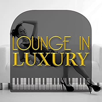Lounge in Luxury