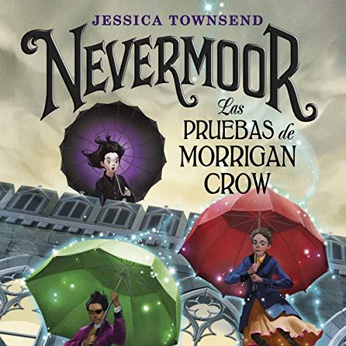 Nevermoor: Las Pruebas de Morrigan Crow cover art