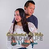 Construiré Mi Vida / Build My Life