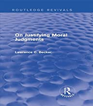 On Justifying Moral Judgements (Routledge Revivals) (English Edition)