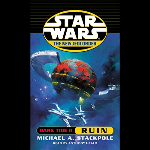 Star Wars: The New Jedi Order: Dark Tide II: Ruin                   By:                                                                                                                                 Michael A. Stackpole                               Narrated by:                                                                                                                                 Anthony Heald                      Length: 3 hrs and 3 mins     352 ratings     Overall 4.3