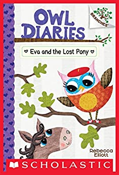 Eva and the Lost Pony: A Branches Book (Owl Diaries #8) by [Rebecca Elliott]