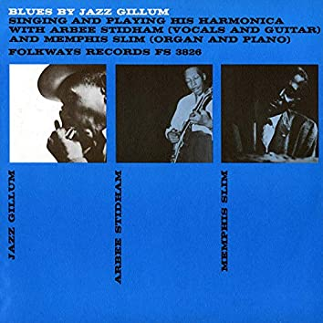 Blues by Jazz Gillum Singing and Playing His Harmonica: With Arbee Stidham and Memphis Slim