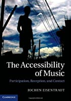 The Accessibility of Music: Participation, Reception, and Contact