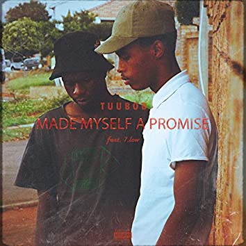 Made Myself a Promise (feat. 7.Low)