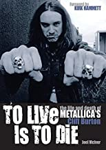 By Joel McIver To Live Is To Die The Life And Death Of Metallica's Cliff Burton (Original)