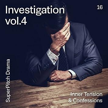 Investigation, Vol. 4 (Inner Tension & Confessions)