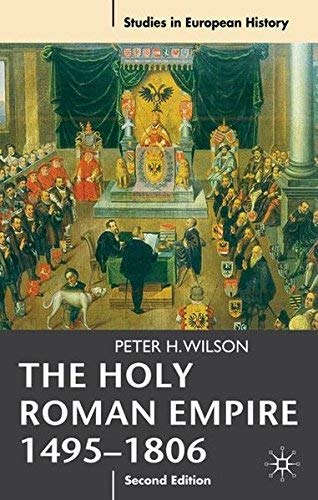 The Holy Roman Empire 1495 1806 By Peter H Wilson Jul 2011