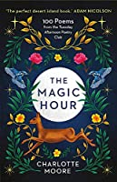 The Magic Hour: 100 Poems from the Tuesday Afternoon Poetry Club