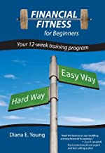 Financial Fitness for Beginners: Your 12-Week Training Program (Financial Fitness Books)