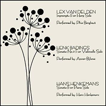Lex Van Delden: Impromptu, Harp Solo / Henk Badings: Sonata No. 2, Violoncello Solo /  Hans Henkemans: Sonata, Piano Solo