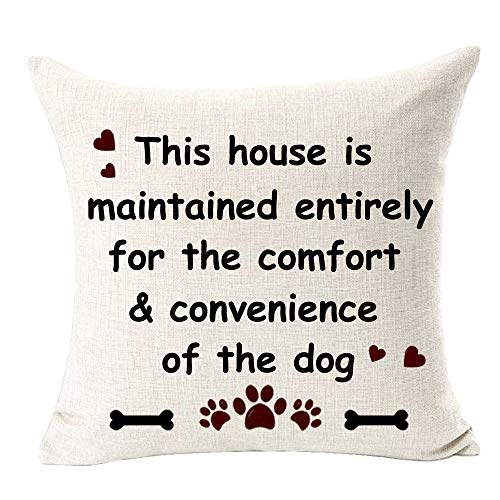 """Queen's designer This House is Maintained Entirely for The Comfort Convenience of The Dog Outdoor Decorative Throw Pillow Case Cushion Cover Square 18""""X18 (G)"""