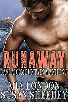 Runaway (Cascade Mountain Manhunt Book 1) by [Mia London, Susan Sheehey]