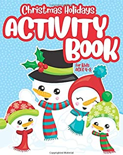 Christmas Holidays Activity Book for Kids ages 4-8: Coloring, Mazes, Word Search, Spot the Differences and More! Ideal to Keep Busy or use as Stocking Stuffer!