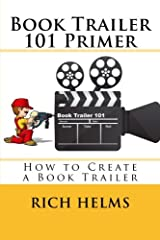 Book Trailer 101 Primer: How to Create a Book Trailer Paperback